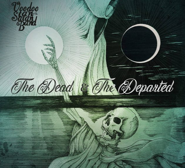 Review: Voodoo Stan & The Satan Band – The Dead & The Departed
