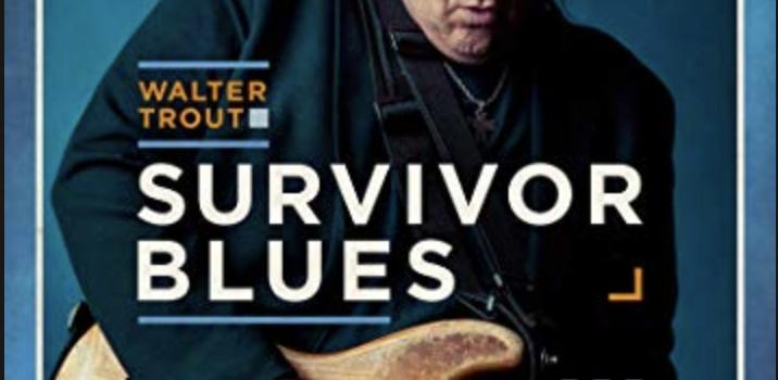 Review: WALTER TROUT – SURVIVOR BLUES