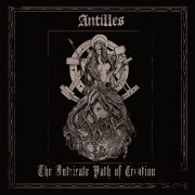 Review: Antilles – The Intricate Path of Creation