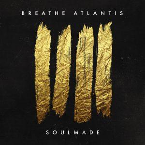 Breathe Atlantis - Soulmade - Artwork