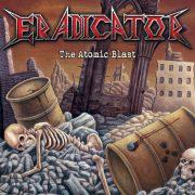 """Neues von ERADICATOR – Neuauflage von """"The Atomic Blast"""" erscheint am 22.3."""
