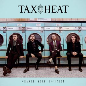 Tax The Heat - Change Your Position - Artwork