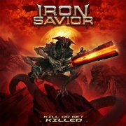 Review: IRON SAVIOR – KILL OR GET KILLED