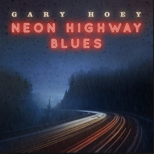 GARY HOEY – NEON HIGHWAY BLUES_Cover