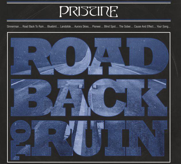 PRISTINE– Road Back To Ruin
