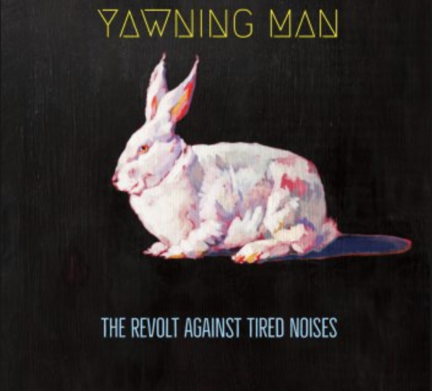 Review: Yawning Man – The Revolt Against Tired Noises