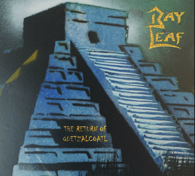 Metal Review: BAY LEAF  – THE RETURN OF QUETZALCOATL