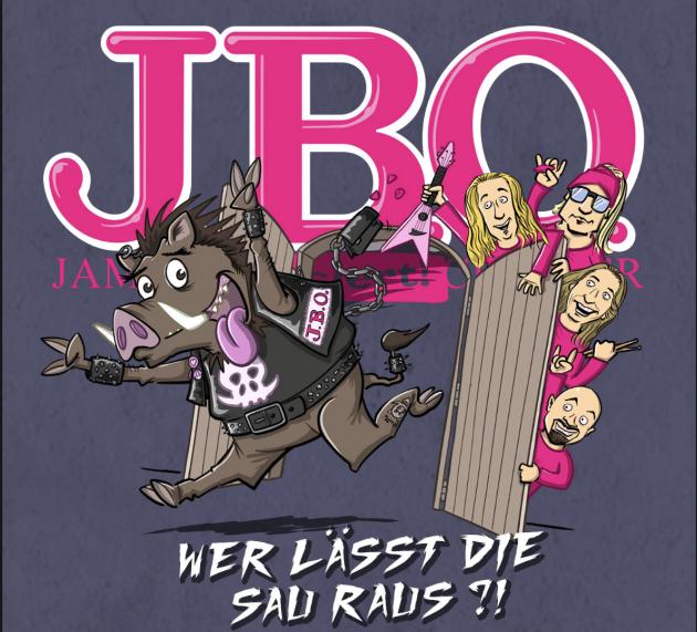 J.B.O. – WER LÄSST DIE SAU RAUS?!