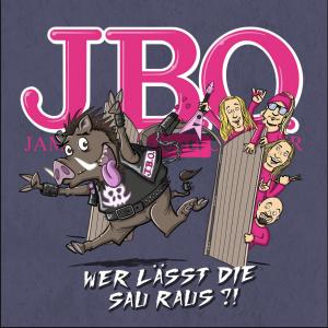 J.B.O. – WER LÄSST DIE SAU RAUS_Cover