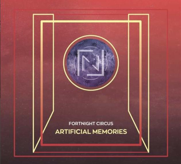 Metal-Review: FORTNIGHT CIRCUS – ARTIFICIAL MEMORIES