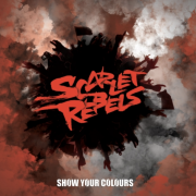 Metal-Review: SCARLET REBELS – SHOW YOUR COLOURS