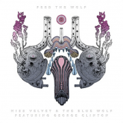 Review: MISS VELVET & THE BLUE WOLF – Feed the Wolf