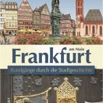 Buch: Elisabeth Lücke: Frankfurt am Main - Rundgänge durch die Stadtgeschichte