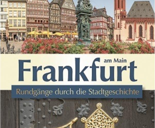 Buch: Elisabeth Lücke: Frankfurt am Main – Rundgänge durch die Stadtgeschichte