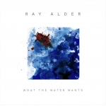 Metal-Review: RAY ALDER – WHAT THE WATER WANTS