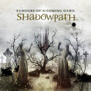 Metal-Review: SHADOWPATH – RUMOURS OF A COMING DAWN