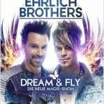 EHRLICH BROTHERS DREAM & FLY