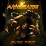 Metal-Review: ANNIHILATOR – BALLISTIC, SADISTIC