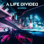 Metal-Review: A LIFE DIVIDED – Echoes