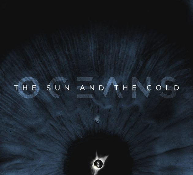 Metal-Review: OCEANS – THE SUN AND THE COLD
