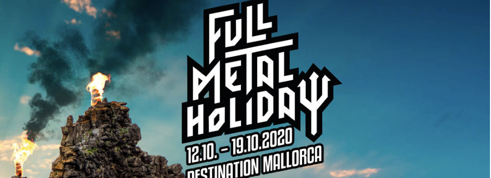 Full Metal Holiday 2020: Destination Mallorca mit weiteren Bands am Start