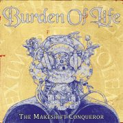 Metal-Review: BURDEN OF LIFE – The Makeshift Conqueror