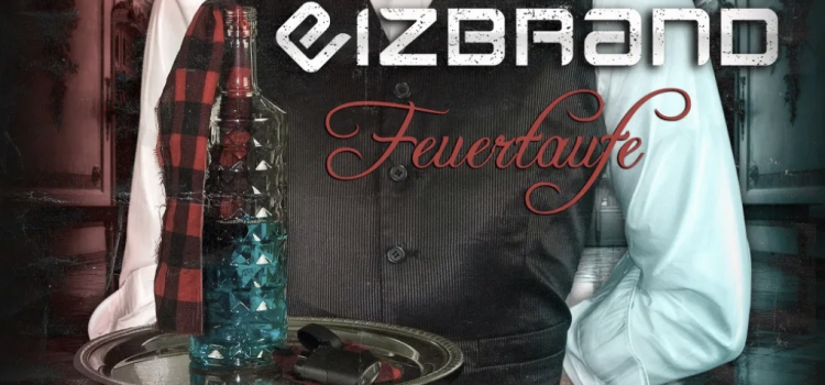 Review: EIZBRAND – FEUERTAUFE
