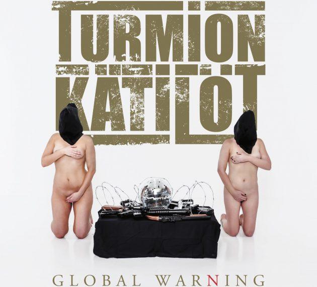 Turmion Kätilöt – GLOBAL WARNING