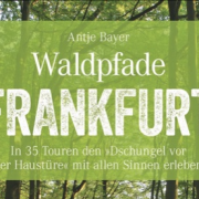 Buch Rezension: Antje Bayer – Waldpfade Frankfurt