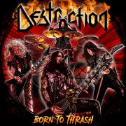 DESTRUCTION – Born To Thrash – Live In Germany