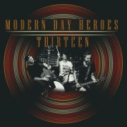 Rock-Review: Modern Day Heroes – Thirteen