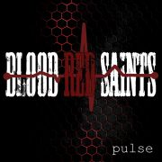 Blood Red Saints – Pulse