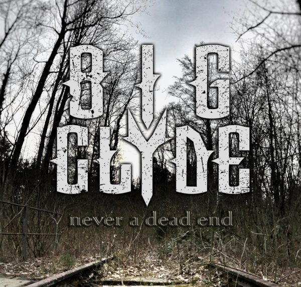 METAL-REVIEW: Big Clyde – Never a dead end