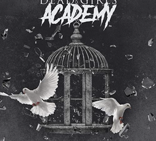 DEAD GIRLS ACADEMY – Doves In Glass Houses