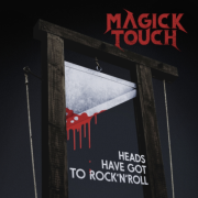 Hard Rock Review: MAGICK TOUCH – HEADS HAVE GOT TO ROCK'n'ROL0