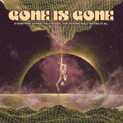 Gone Is Gone – If Everything Happens For A Reason