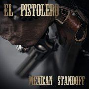 El Pistolero – Mexican Standoff