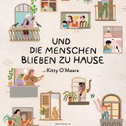 """Bilderbuch: """"Und die Menschen blieben zu Hause"""" von Kitty O'Meara"""