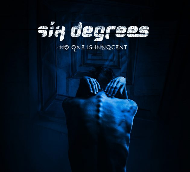 SIX DEGREES – No One Is Innocent