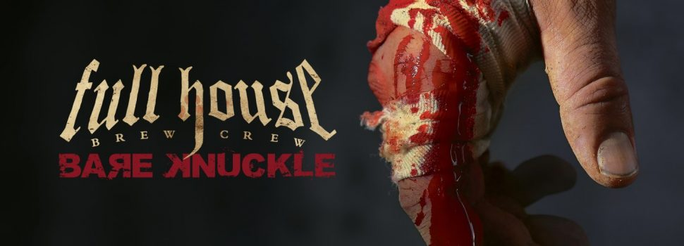 Metal-Review: FULL HOUSE BREW CREW – Bare Knuckle