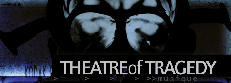 Theatre Of Tragedy – Musique (20th Anniversary Edition)