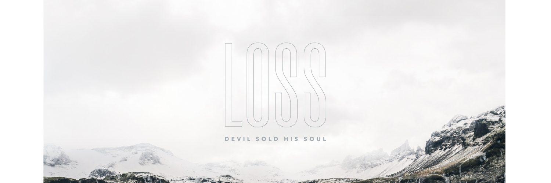 DEVIL SOLD HIS SOUL– Loss