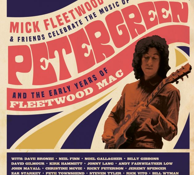 Mick Fleetwood And Friends  – Celebrate The Music Of Peter Green And The Early Years Of Fleetwood Mac