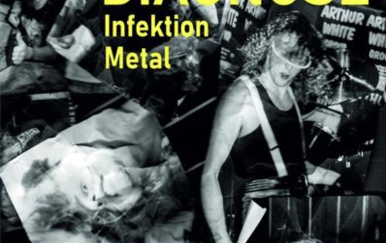 Buchrezension: DIAGNOSE Infektion Metal von Jörg Schnebele