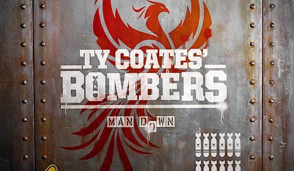 TY COATES BOMBERS – MAN DOWN
