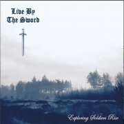 LIVE BY THE SWORD – EXPLORING SOLDIERS RISE