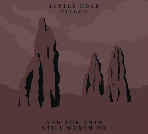Metal-Review: LITTLE HOLE FILLED – AND THE ANTS STILL MARCH ON