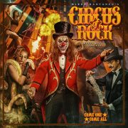 CIRCUS OF ROCK – COME ONE, COME ALL