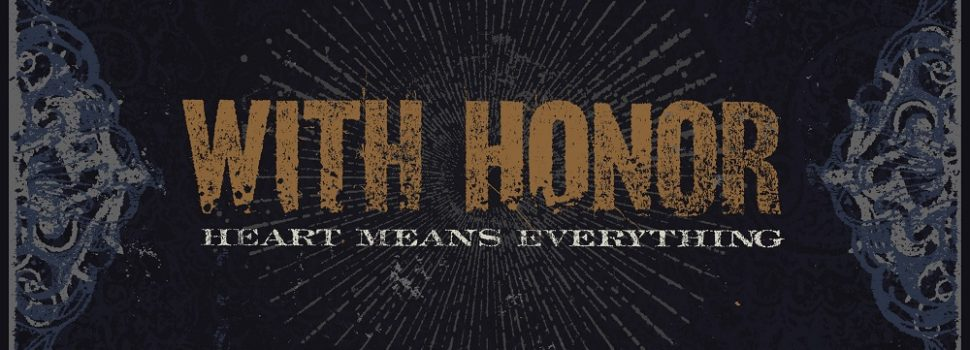 WITH HONOR – Heart Means Everything – remastered