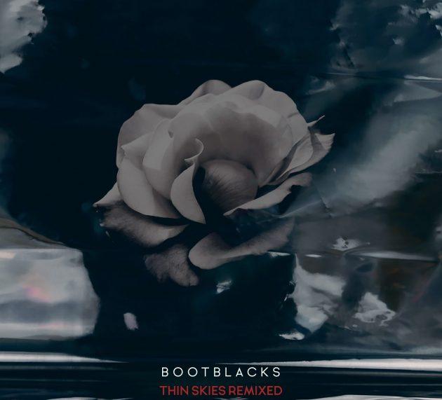 BOOTBLACKS – Thin Skies Remixed